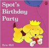 Spot's Birthday Party - Eric Hill