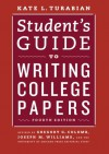 Student's Guide to Writing College Papers - Kate L. Turabian, Gregory G. Colomb, Joseph M. Williams, University of Chicago Press