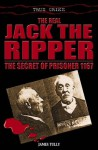 The Real Jack The Ripper - James Tully