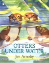 Otters under Water - Jim Arnosky