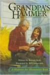 Grandpa's Hammer (A Habitat for Humanity Book) - Roland Kidd, Bill Farnsworth, Roland Kidd