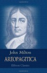Areopagitica; a speech to the Parliament of England for the liberty of unlicensed printing - John Milton