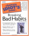 The Complete Idiot's Guide to Breaking Bad Habits - Suzanne LeVert, Gary R. McClain, Jane S. Ferber
