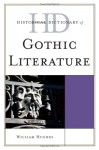 Historical Dictionary of Gothic Literature - William Hughes