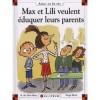 Max Et Lili Veulent Éduquer Leurs Parents - Dominique de Saint Mars, Serge Bloch