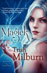Magick - Trish Milburn
