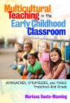 Multicultural Teaching in the Early Childhood Classroom: Approaches, Strategies and Tools, Preschool-2nd Grade (Early Childhood Education) - Mariana Souto-Manning
