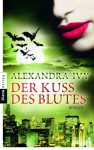 Der Kuss des Blutes: Guardians of Eternity 2 - Roman (German Edition) - Alexandra Ivy, Kim Kerry