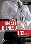 Pułapki small biznesu. 133 mity, które niszczą Twoją firmę - Marek Jankowski