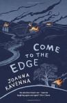 Come to the Edge - Joanna Kavenna