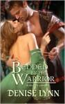 Bedded by the Warrior - Denise Lynn