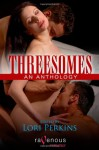Threesomes An Anthology - Lori Perkins