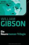 Die Neuromancer-Trilogie - William Gibson, Peter Robert