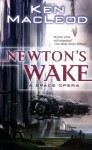 Newton's Wake: A Space Opera - Ken MacLeod
