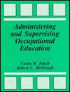 Administering and Supervising Occupational Education - Robert C. McGough, Robert L. McGough, Robert C. McGough
