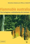 Flammable Australia: The Fire Regimes and Biodiversity of a Continent - Ross A. Bradstock, Jann E. Williams, Malcolm A. Gill