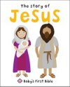 The Story of Jesus (Baby's First Bible) - Roger Priddy