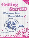Getting StartED with Windows Live Movie Maker - James Kelly
