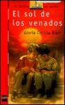 El Sol de Los Venados = The Sun of the Deer - Gloria Cecilia Diaz