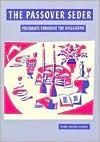 The Passover Seder: Pathways Through the Haggadah - Alan Gilbert