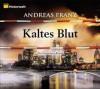 Kaltes Blut - Andreas Franz, Julia Fischer