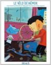 Le vélo de Némok (Histoires pour attendre) (French Edition) - Bénédicte Carboneill, Mylène Rigaudie, Claire Legrand