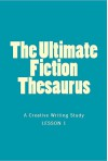 The Ultimate Fiction Thesaurus: A Creative Writing Study - Sam Stone