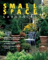 Can't Miss Small Space Gardening (Can't Miss) - Melinda Myers