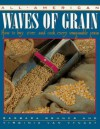 All-American Waves of Grain: How to Buy, Store, and Cook Every Imaginable Grain - Barbara Grunes, Virginia Van Vynckt