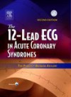 The 12-Lead ECG in Acute Coronary Syndromes [With CDROM and Pocket Reference] - C.V. Mosby Publishing Company, Barbara Aehlert