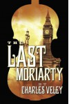 The Last Moriarty - Charles Veley