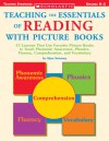 Teaching the Essentials of Reading With Picture Books: 15 Lessons That Use Favorite Picture Books to Teach Phonemic Awareness, Phonics, Fluency, Comprehension, and Vocabulary - Alyse Sweeney