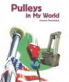 Pulleys in My World - Joanne Randolph