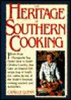 The Heritage of Southern Cooking: From Fresh Chesapeake Bay Oyster Stew to South Carolina Country.. - Camille Glenn