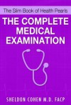 The Slim Book of Health Pearls: The Complete Medical Examination - Sheldon Cohen, Nicholas Ostler
