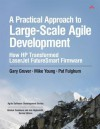 A Practical Approach to Large-Scale Agile Development: How HP Transformed LaserJet FutureSmart Firmware (Agile Software Development) - Gary Gruver, Mike Young, Pat Fulghum