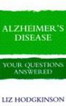 Alzheimer's Disease: Your Questions Answered - Liz Hodgkinson