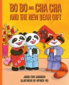 Bo Bo and Cha Cha and the New Year Gift - Jason Erik Lundberg, Patrick Yee