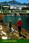 Runner's World Complete Guide to Trail Running - Dagny Scott Barrios