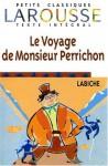 Le Voyage De Monsieur Perrichon (Petits Classiques Larousse Texte Integral) (French Edition) - Eugene Labiche
