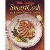 Betty Crocker's Smartcook: The Essential Everyday Cookbook - Betty Crocker