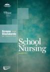 School Nursing: Scopes and Standards of Practice (American Nurses Association) - American Nurses Association