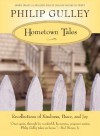 Hometown Tales: Recollections of Kindness, Peace, and Joy - Philip Gulley