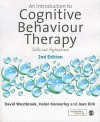 An Introduction to Cognitive Behaviour Therapy: Skills and Applications - David Westbrook, Helen Kennerley, Joan Kirk