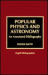 Popular Physics and Astronomy - Roger Smith