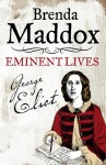 George Eliot: Novelist, Lover, Wife - Brenda Maddox