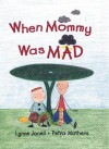 When Mommy Was Mad - Lynne Jonell, Petra Mathers