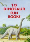 10 Dinosaur Fun Books: Stickers, Stencils, Tattoos. and More [With * and * and 12qty and * and *] - Dover Publications Inc.