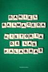 Historia de las palabras - Daniel Balmaceda
