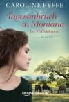 Tagesanbruch in Montana (Die McCutcheons) (German Edition) - Caroline Fyffe, Claudia Hahn